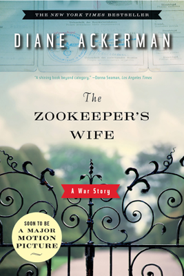 The Zookeeper's Wife: A War Story - Diane Ackerman book