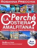 Perché la Costiera Amalfitana?