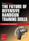 Gun Digests The Future Of Defensive Handgun Training Skills EShort