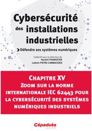 Zoom sur la norme internationale IEC 62443 pour la cybersécurité des systèmes numériques industriels
