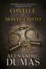 Contele de Monte-Cristo. Vol. I - Alexandre Dumas