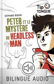 Peter et le mystère du Headless Man - collection Tip Tongue - A2 intermédiaire - dès 12 ans - Stephanie Benson