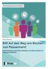 BIO Auf Dem Weg Vom Nischen- Zum Massenmarkt