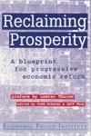 Reclaiming Prosperity Blueprint For Progressive Economic Policy