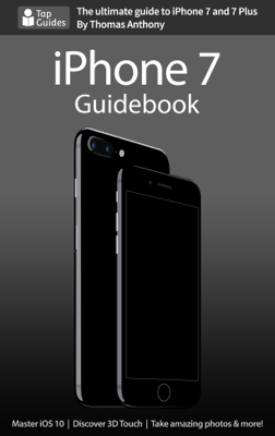 iPhone 7 Guidebook - Thomas Anthony book