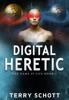 Digital Heretic