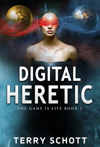 Digital Heretic - Terry Schott book cover