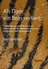 Als Tiger Ein Bein Verliert Enttuschung Und Eifersucht Als Hindernis Bei Der Wahrnehmung Von Narzissmus Und Psychopathie