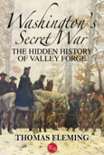 Washington's Secret War: The Hidden History of Valley Forge