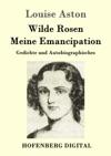 Wilde Rosen  Freischrler-Reminiscenzen  Meine Emancipation