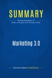 Summary: Marketing 3.0 - BusinessNews Publishing