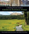 A Thinking Persons Guide To Americas National Parks