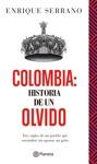 Colombia Historia De Un Olvido