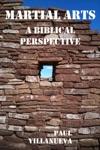 Martial Arts A Biblical Perspective