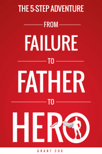 The 5-Step Adventure from Failure to Father to Hero Book Review