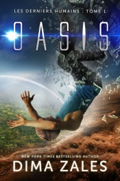 Download and Read Online Oasis (Les Derniers Humains : Tome 1)