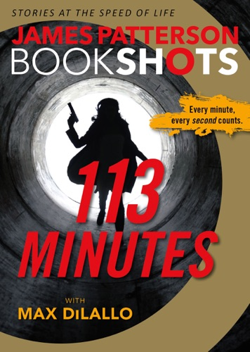 James Patterson & Max DiLallo - 113 Minutes