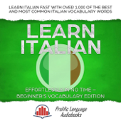 Learn Italian Effortlessly in No Time – Beginner's Vocabulary Edition: Learn Italian FAST with Over 1,000 of the Best and Most Common Italian Vocabulary Words