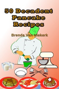 50 Decadent Pancake Recipes da Brenda Van Niekerk
