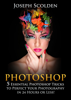 Joseph Scolden - Photoshop: 5 Essential Photoshop Tricks to Perfect Your Photography in 24 Hours or Less!  artwork