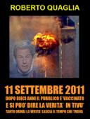 11 Settembre 2011: dopo 10 anni il pubblico è vaccinato e si può dire la verità in tivù. Tanto la verità ormai lascia il tempo che trova.