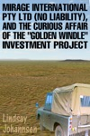 Mirage Resources International Pty Ltd No Liability And The Curious Affair Of The Golden Windle Investment Project