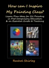 How Can I Inspire My Painting Class Lesson Plan Ideas For Oil Painting In Post Compulsory Education  An Essential Guide To Teaching