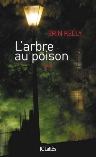 Erin Kelly - L'arbre au poison