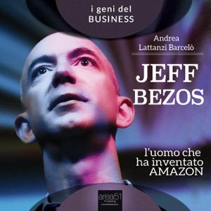 Jeff Bezos. L'uomo che ha inventato Amazon Copertina del libro