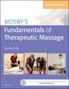 Mosbys Fundamentals Of Therapeutic Massage - E-Book