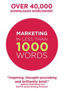 Marketing In Less Than 1000 Words Copertina del libro