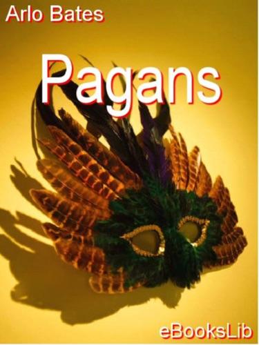Arlo Bates - Pagans