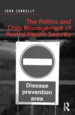 The Politics and Crisis Management of Animal Health Security pdf Download
