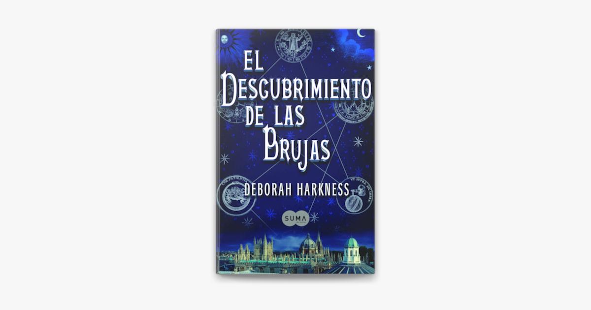 El Descubrimiento De Las Brujas El Descubrimiento De Las Brujas 1 On Apple Books