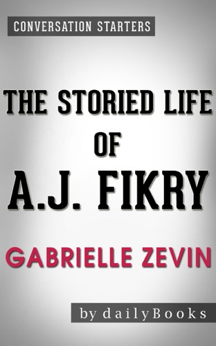 Daily Books - The Storied Life of A. J. Fikry: A Novel by Gabrielle Zevin  Conversation Starters