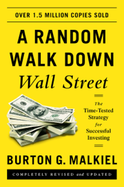 A Random Walk Down Wall Street: The Time-Tested Strategy for Successful Investing (Eleventh Edition) book