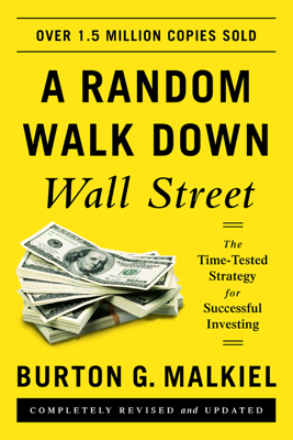 A Random Walk Down Wall Street: The Time-Tested Strategy for Successful Investing (Eleventh Edition) - Burton G. Malkiel book