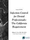 Infection Control For Dental Professionals The California Requirement