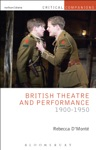 British Theatre And Performance 1900-1950