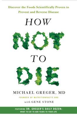 How Not to Die - Michael Greger, MD & Gene Stone book