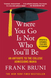 Where You Go Is Not Who You'll Be book