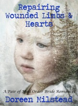 Repairing Wounded Limbs & Hearts: A Pair Of Mail Order Bride Romances