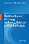 Marathon Running Physiology Psychology Nutrition And Training Aspects