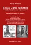 Il Caso Carlo Sabattini Lambientalista Che Fu Dichiarato Pazzo E Rinchiuso In Manicomio
