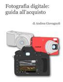 Fotografia digitale: guida all'acquisto