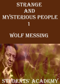 Strange and Mysterious People 1: Wolf Messing