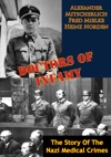 Doctors Of Infamy The Story Of The Nazi Medical Crimes