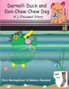 Darnelli Duck  Don Chew Chew Dog