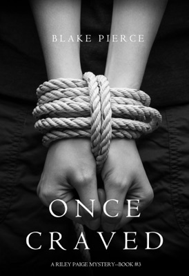 Once Craved (a Riley Paige Mystery—Book 3)