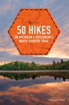 50 Hikes On Michigan  Wisconsins North Country Trail Explorers 50 Hikes